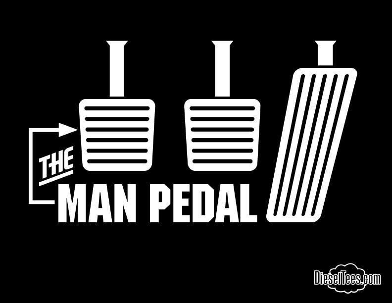"""""""The Man Pedal"""" New T Shirt Supporting Clutches & Manual Transmissions at Diesel Tees"""