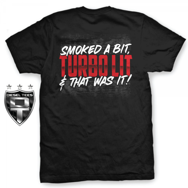 smoked a bit turbo lit and that was it t shirt new BACK NEW   Smoked a Bit Turbo Lit and That Was It T Shirt